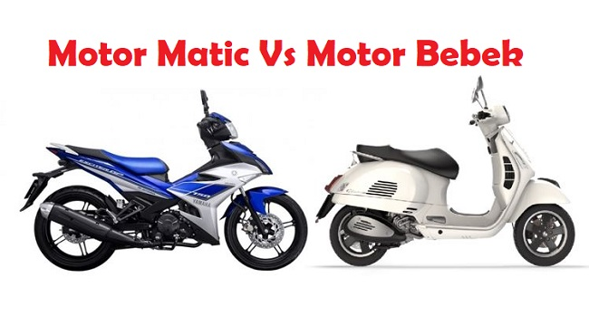 Motor Matic Vs Motor Bebek